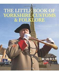 The Little Book of Yorkshire Customs & Folklore