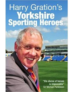 Harry Gration's Yorkshire Sporting Heroes